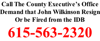 Call The County Executive's Office Demand that John Wilkinson Resign Or be Fired from the IDB 615-563-2320